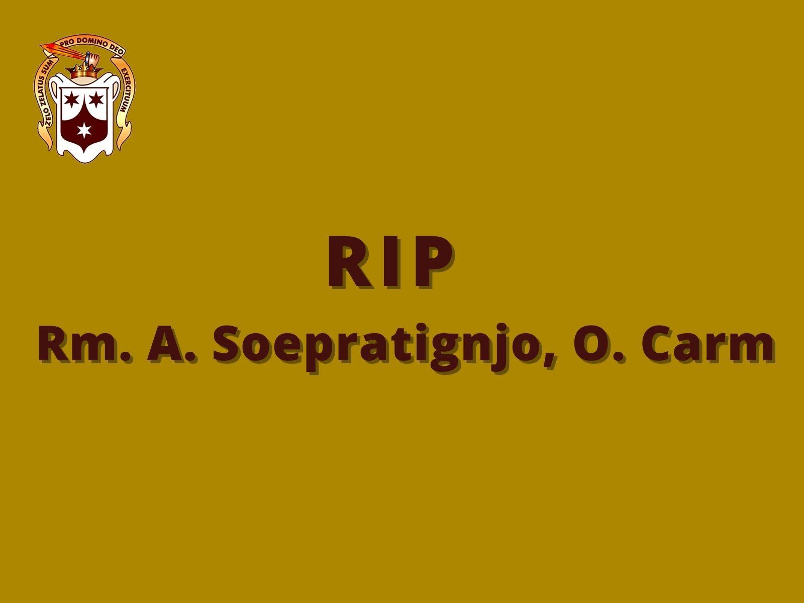 RIP: Rm. Angelus Soepratignjo, O. Carm.