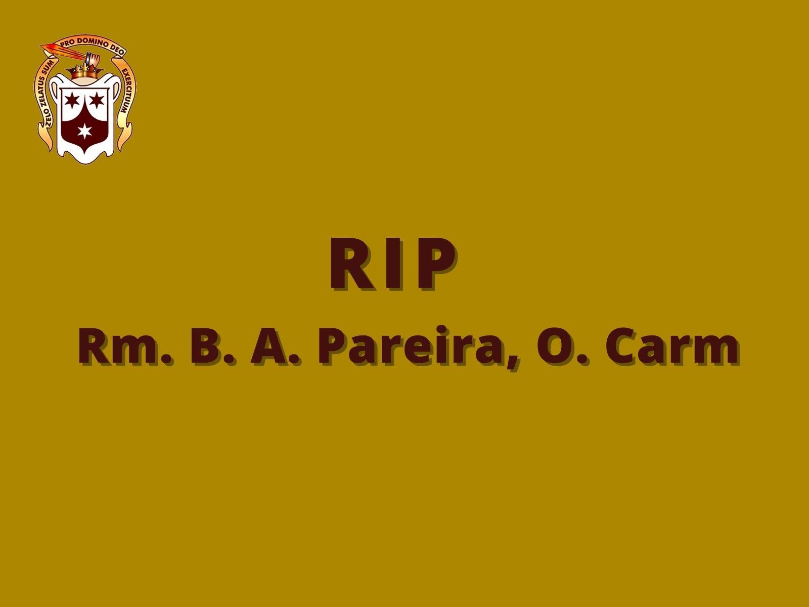RIP: Rm. B. A. Pareira, O. Carm.